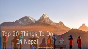 Top 20 Things to Do in Nepal | Attraction of Nepal | Activities in Nepal Top 20 things to do in Nepal